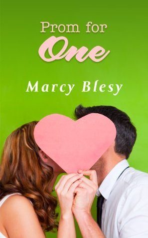 Prom for One (The Lexie and Rhett Chronicles, #1)  by  Marcy Blesy