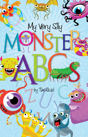 My Very Silly Monster ABCs  by  Tim Read