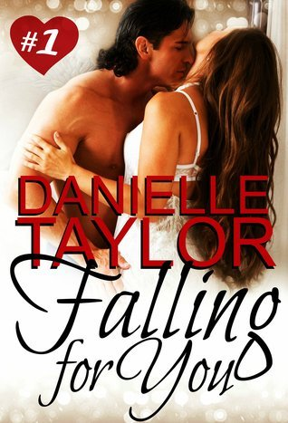 Falling for You (Falling for You #1)  by  Danielle Taylor