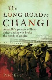 The Long Road To Changi  by  Peter Ewer