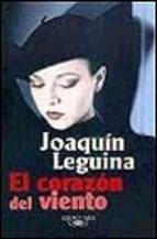 El corazón del viento  by  Joaquín Leguina