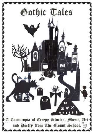 Gothic Tales from The Mount School - A Cornucopia of Creepy Stories, Music, Art & Poetry  by  The Mount School