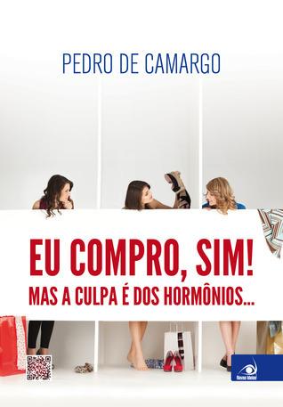 Eu Compro, Sim!  by  Pedro de Camargo