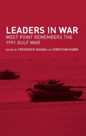 Leaders in War: West Point Remembers the 1991 Gulf War  by  Christian Kubik