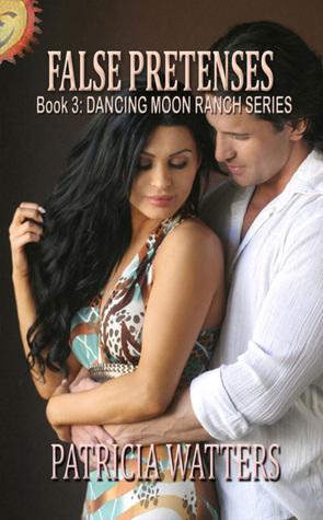 False Pretenses (Dancing Moon Ranch, #3)  by  Patricia Watters