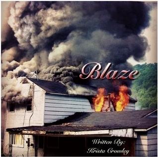 Blaze  by  Krista Crowley