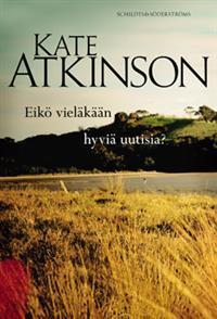 Eikö vieläkään hyviä uutisia? (Jackson Brodie, #3)  by  Kate Atkinson