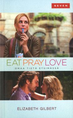Eat, Pray, Love - omaa tietä etsimässä  by  Elizabeth Gilbert