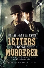 Letters From a Murderer: The First Jameson & Argenti Investigation  by  John    Matthews