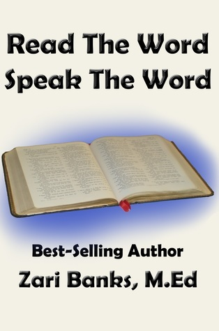 Read the Word, Speak the Word  by  Zari Banks