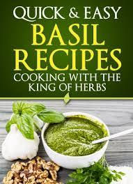 Basil Recipes: Cooking With The King of Herbs  by  Dogwood Apps