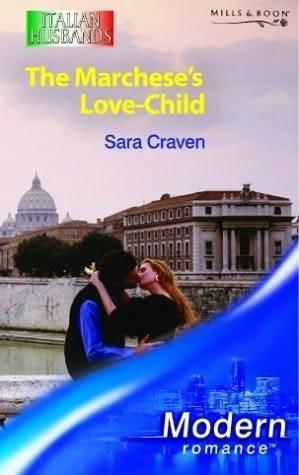 The Marcheses Love Child Sara Craven