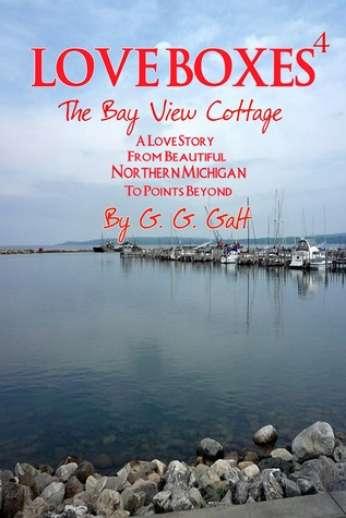 Love Boxes 4: The Bay View Cottage G.G. Galt