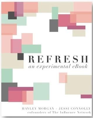 Refresh: An Experimental eBook Morgan, Hayley