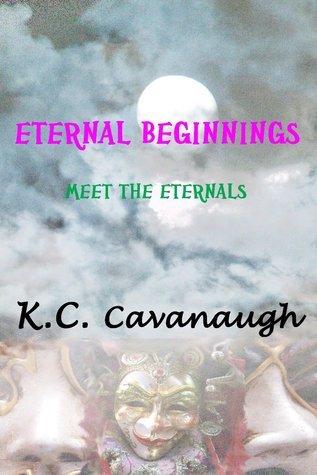 Eternal Beginnings K.C. Cavanaugh