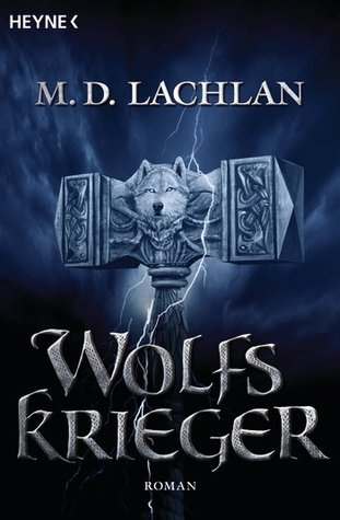 Wolfskrieger (Craw Trilogy, #1)  by  M.D. Lachlan