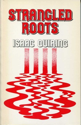 Strangled Roots  by  Isaac Quiring
