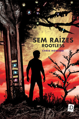 Sem Raízes (Rootless, #1)  by  Chris Howard