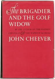 Brigadier and the Golf Widow John Cheever