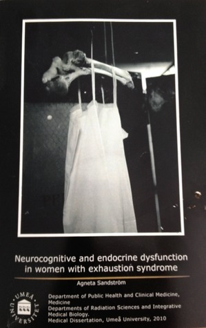 Neurocognitive and endocrine dysfunction in women with exhaustion syndrome  by  Agneta Sandström