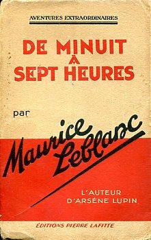 De Minuit À Sept Heures Maurice Leblanc