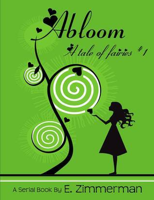 Abloom (A Tale of Fairies #1)  by  Eric  Zimmerman