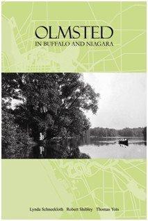 Olmsted In Buffalo And Niagara Lynda Schneekloth, Robert Shibley, Thomas Yots