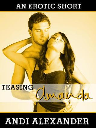 Teasing Amanda (Always Amanda, #2) Andi Alexander
