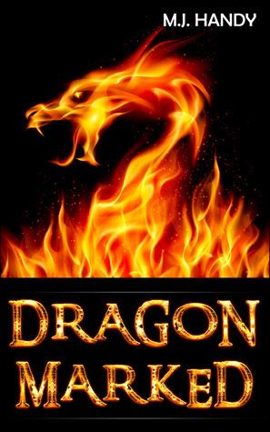 Dragon Marked (Dragonriders of Eldamar, Book 1)  by  M.J. Handy