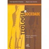 Teologia e Sociedade  by  Benedito Ferraro