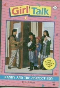 Randy and the Perfect Boy (Girl Talk, #33) L.E. Blair