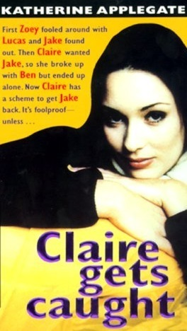 Claire Gets Caught (Making Out, #5)  by  Katherine Applegate