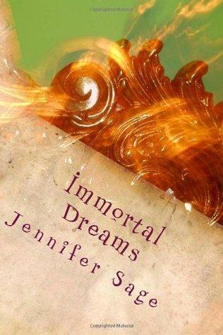 Immortal Dreams Jennifer Sage