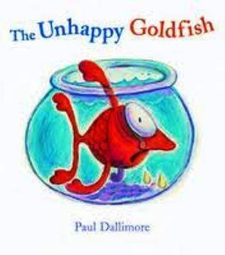 The Unhappy Goldfish Paul Dallimore