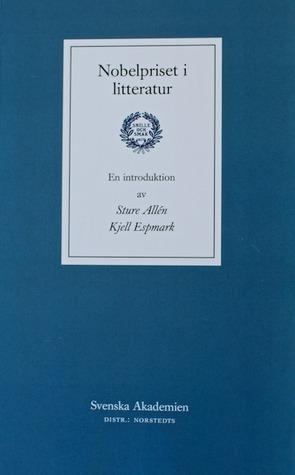Nobelpriset i litteratur - En introduktion Sture Allén