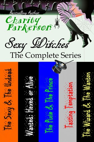 Sexy Witches (Sexy Witches, #1,2,3,4,5) Charity Parkerson
