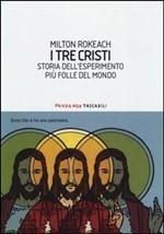 I tre cristi. Storia dellesperimento più folle del mondo Milton Rokeach