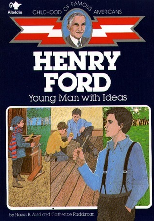 Henry Ford: Young Man With Ideas Hazel B. Aird
