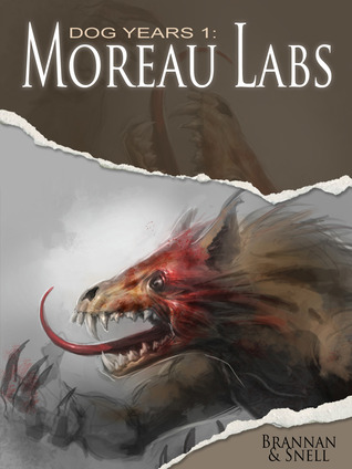 Dog Years 1: Moreau Labs  by  Thom Brannan