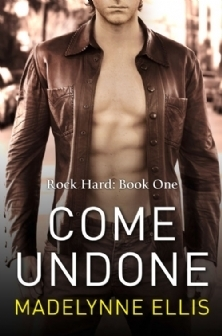 Come Undone (Rock Hard, #1)  by  Madelynne Ellis