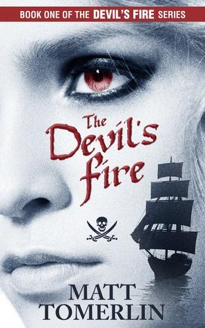 The Devils Fire: A Pirate Adventure Novel Matt Tomerlin