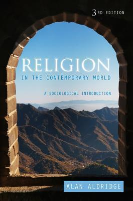 Religion in the Contemporary World: A Sociological Introduction  by  Alan  Aldridge