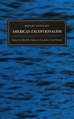 Reflections On American Exceptionalism  by  David Keith Adams