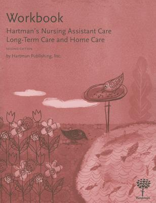 Hartmans Nursing Assistant Care: Long-Term Care and Home Care  by  Susan Alvare