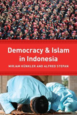 Democracy and Islam in Indonesia  by  Mirjam Keunkler