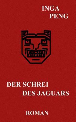 Der Schrei des Jaguars  by  Inga Peng