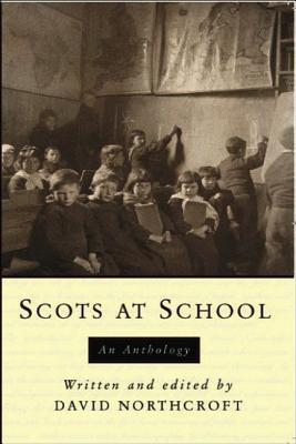 Scots at School: An Anthology  by  David Northcroft