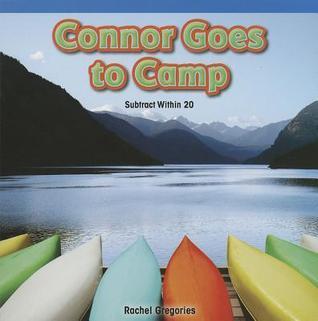 Connor Goes to Camp: Subtract Within 20 Rachel Gregories