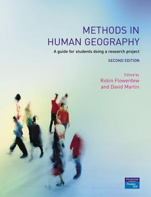 Methods in Human Geography: A Guide for Students Doing a Research Project  by  David  Martin