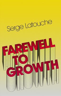 Farewell to Growth Serge Latouche